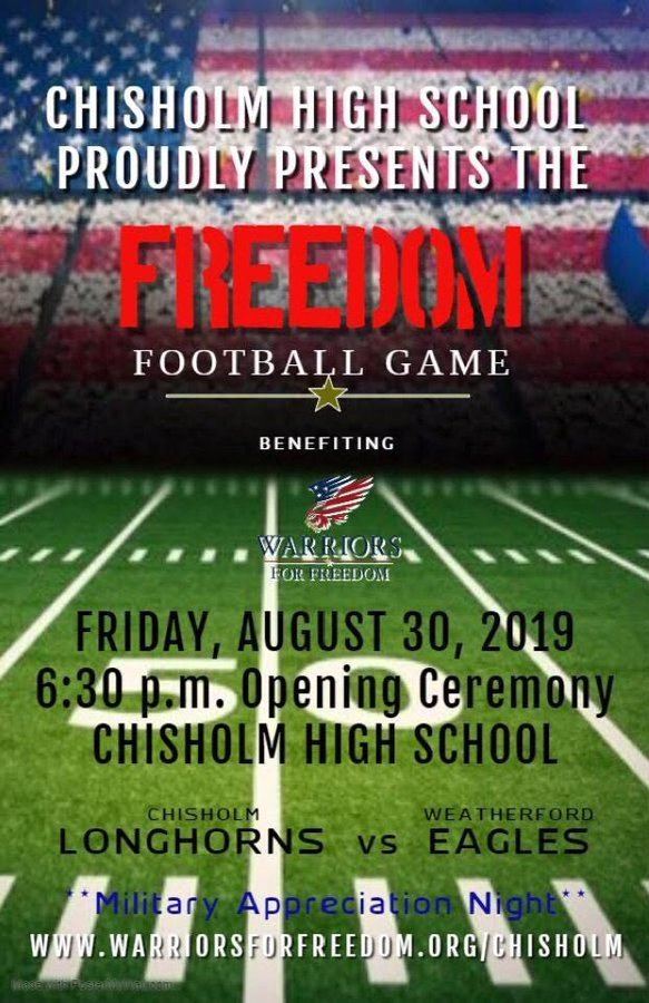 "Chisholm High School Proudly Presents the Freedom Football Game benefitting Warriors for Freedom Friday, August 30, 2019. 6:30 p.m. Opening Ceremony Chisholm High School. Chisholm Longhorns vs. Weatherford Eagles,""Military Appreciation Night"" www.warriorsforfreedom.org/chisholm"